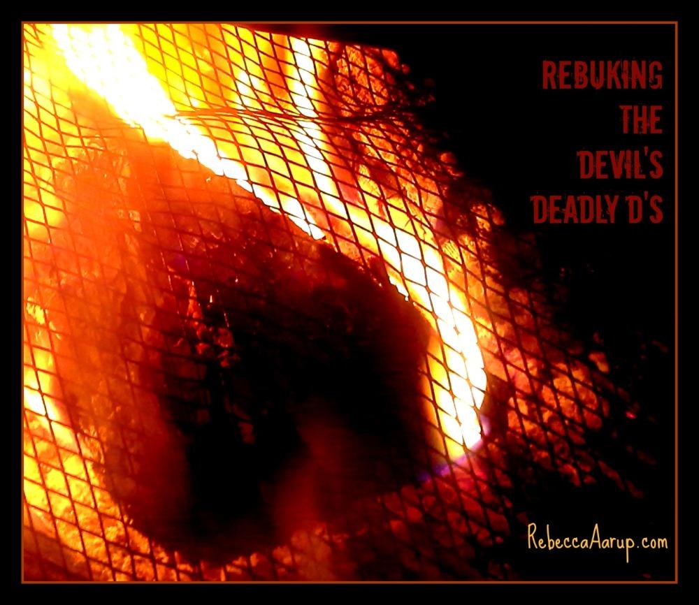 Rebuking the Devil's Deadly D's (Part 2) (1/2)